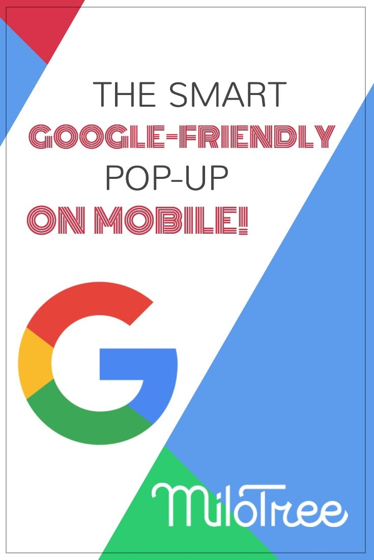 The Smart MiloTree Pop-up is Google-Friendly on Mobile | MiloTree.com
