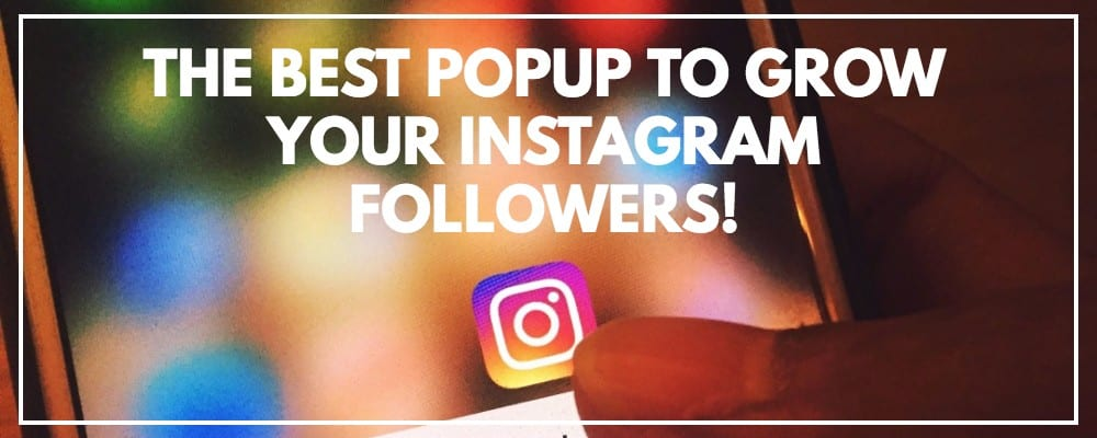 The Best Popup Plugin To Grow Your Instagram Followers | MiloTree.com