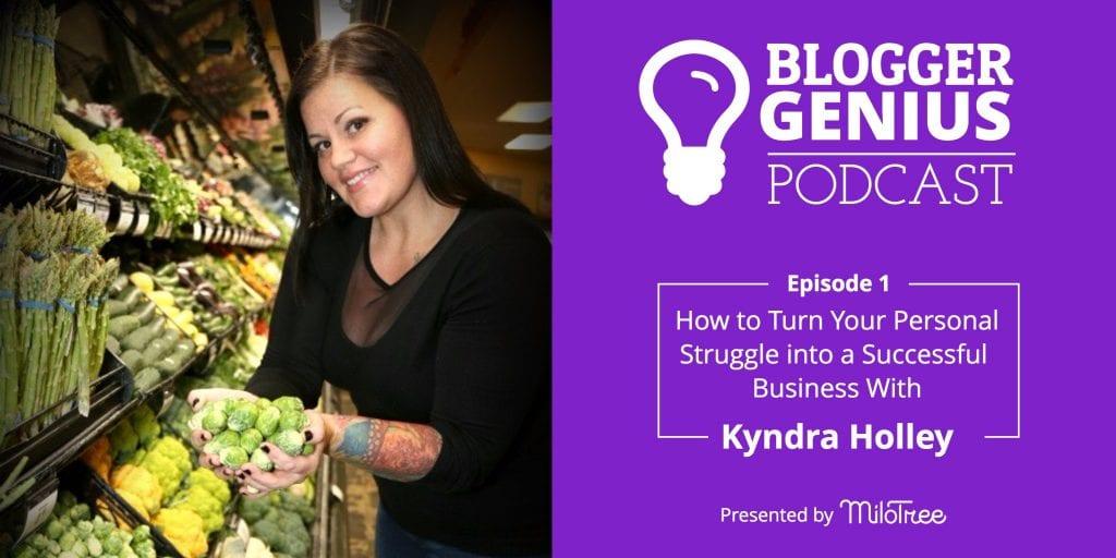 Blogger Genius Podcast - Personal Struggle into Successful Business   MiloTree.com