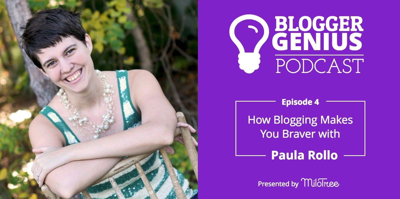 #004: How Blogging Makes You Braver with Paula Rollo | MiloTree.com