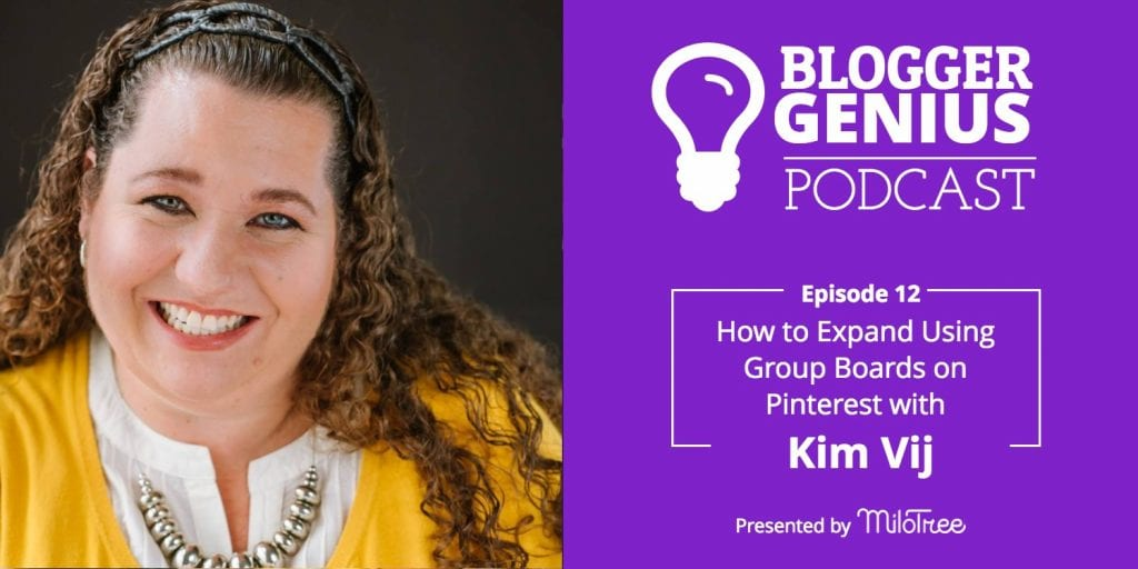 How to Expand Your Business Using Group Boards on Pinterest with Kim Vij | MiloTree.com