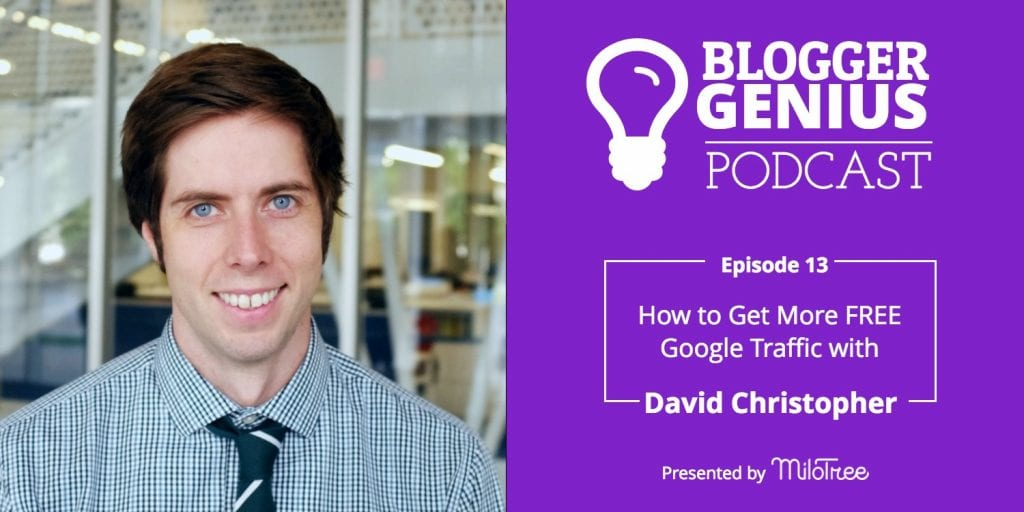 What Bloggers Need to Know to WIN at SEO with David Christopher | MiloTree.com