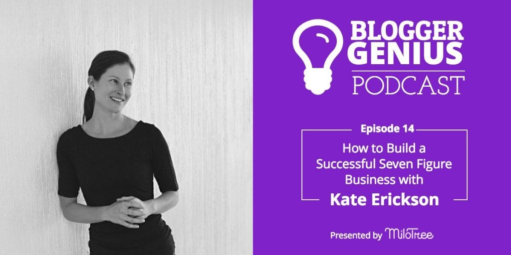 #014: How to Build a Successful Seven Figure Business with Kate Erickson | MiloTree.com