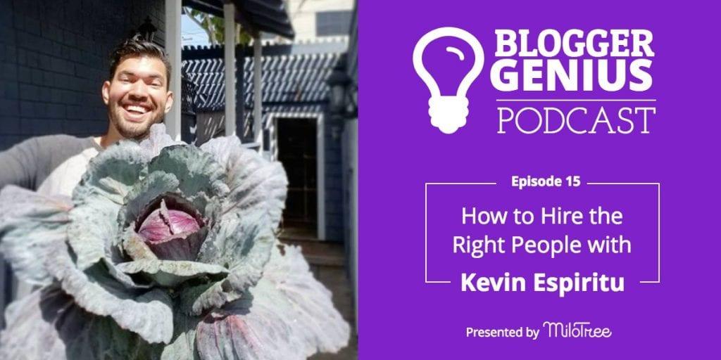 Kevin Espiritu Blogger Genius Podcast - How To Hire the Right People   MiloTree.com