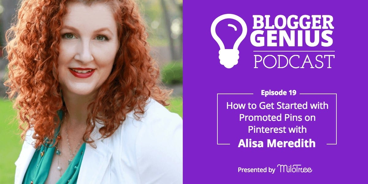#019: How to Get Started with Promoted Pins on Pinterest with Alisa Meredith | MiloTree.com