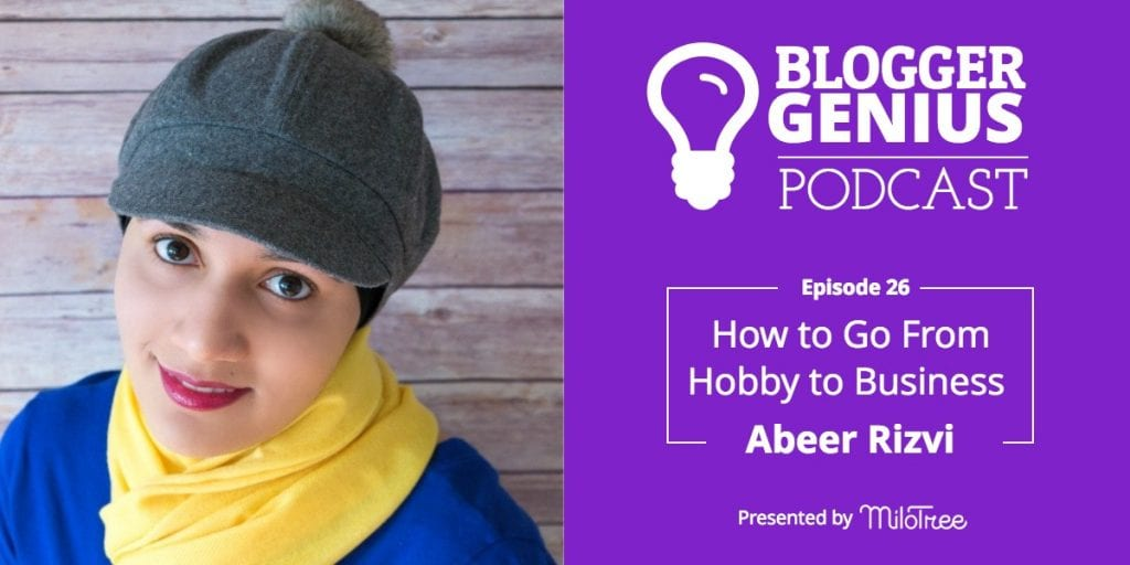 How to Go From Hobby to Business with Abeer Rizvi | MiloTree.com