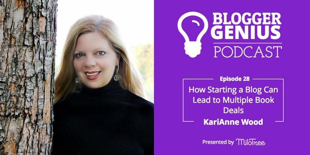 How Starting a Blog Can Lead to Multiple Book Deals With KariAnne Wood | MiloTree.com