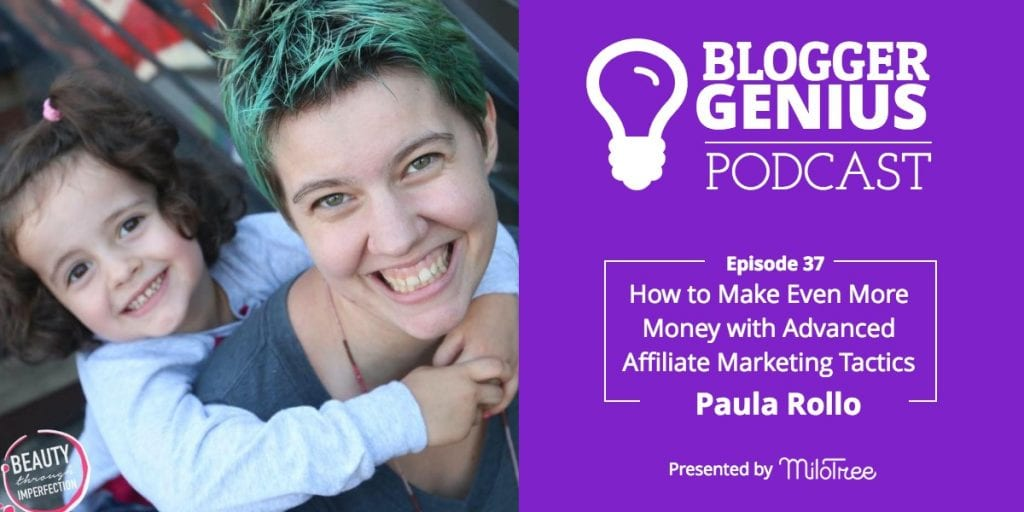 #037: How to Make Even More Money with Advanced Affiliate Marketing Tactics with Paula Rollo | MiloTree.com