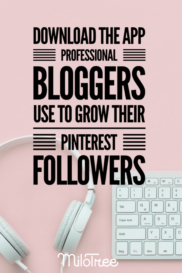 The Tool Bloggers Are Using to Increase Their Pinterest Followers NOW! | MiloTree.com