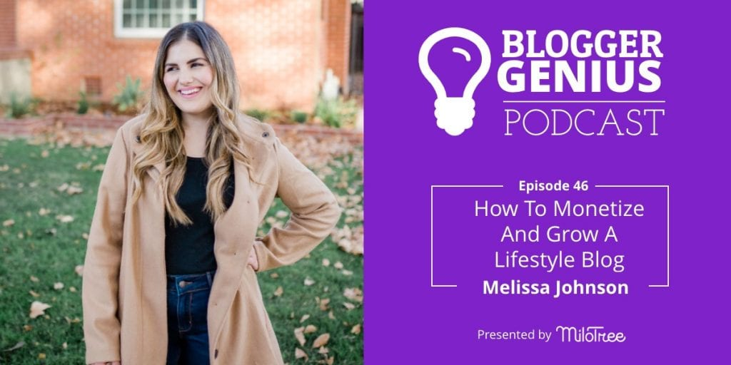 How To Monetize And Grow A Lifestyle Blog with Melissa Johnson | MiloTree.com
