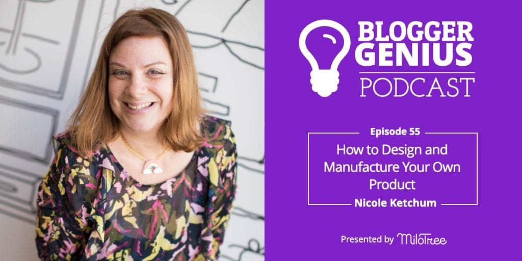 How to Design and Manufacture a Product with Nicole Ketchum | MiloTree.com