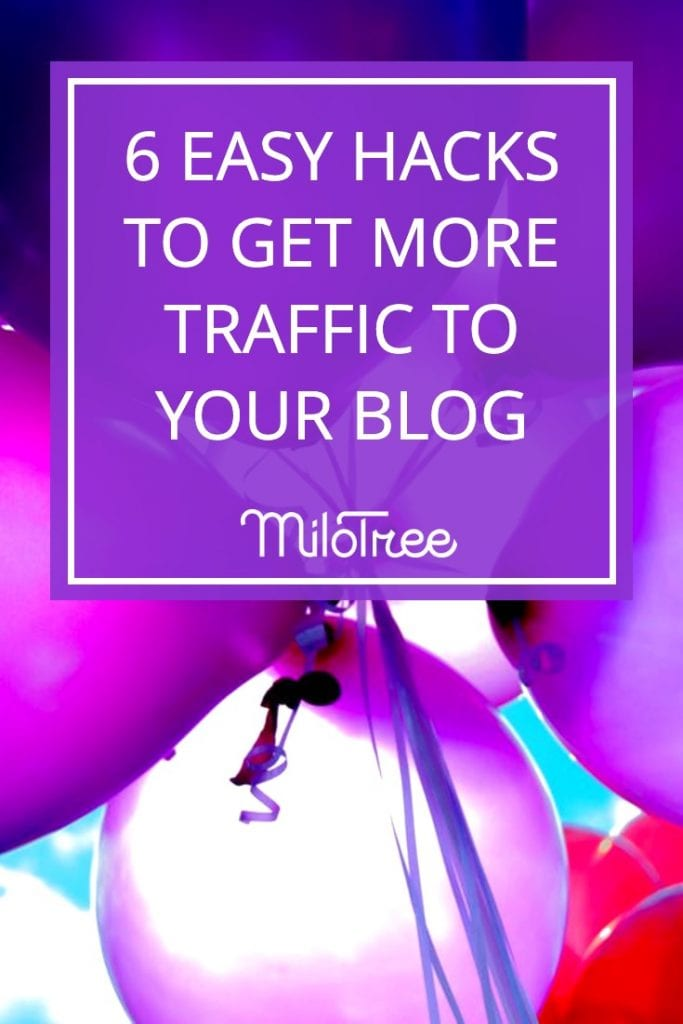6 Easy Hacks to Get More Traffic to Your Blog | MiloTree.com