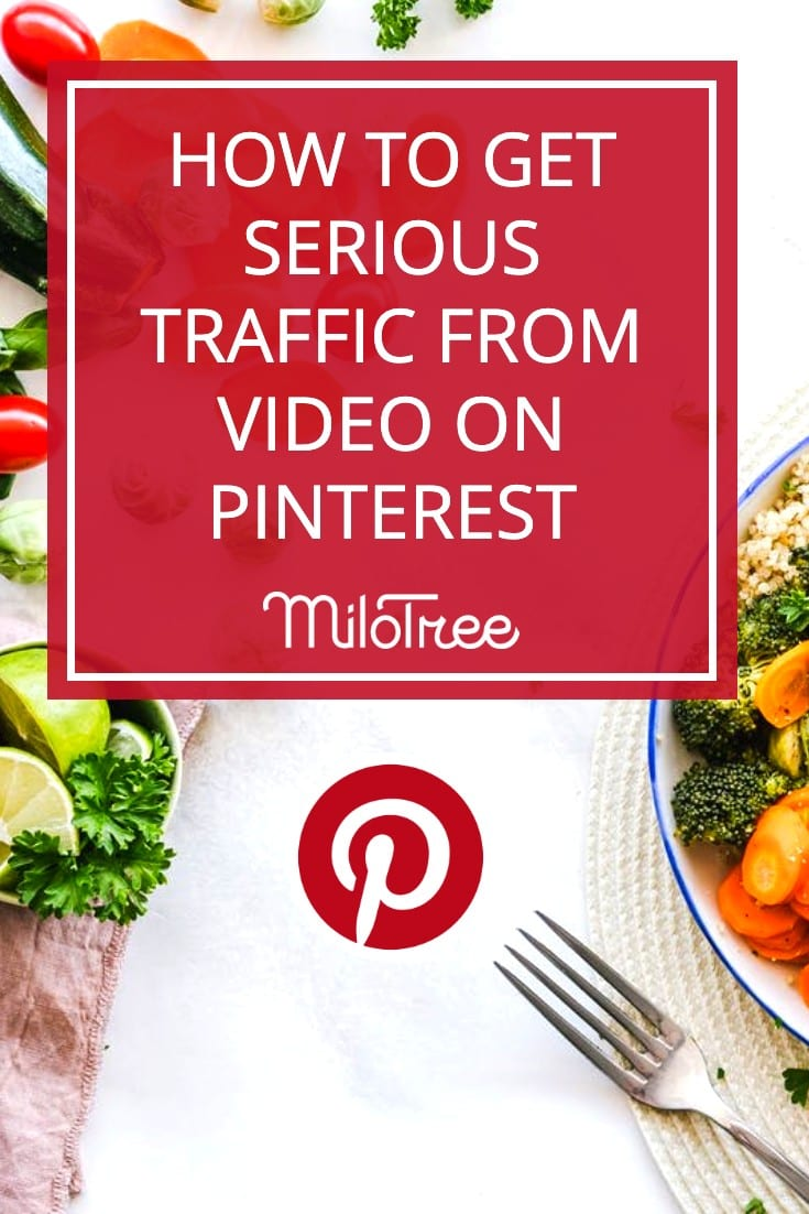 How to Get Traffic from Video on Pinterest | MiloTree.com