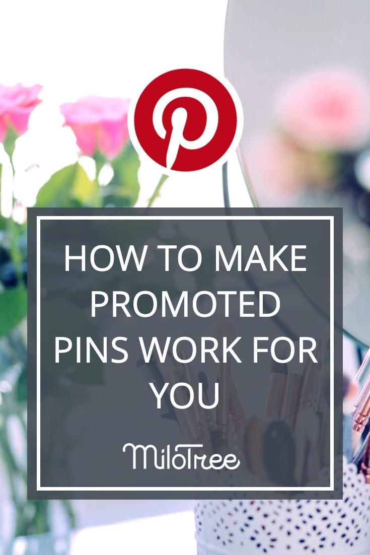 How to Get Promoted Pins to Work for You | MiloTree.com